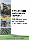 Environment and Natural Resources: Trade-Offs and Management Options Case Study Materials for Teaching and Training